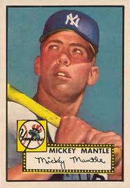 1952 Topps Mantle ungraded