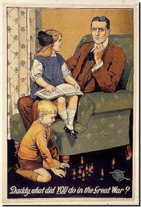 """""""Daddy, what did YOU do during the Great War?""""  British World War I propaganda poster"""