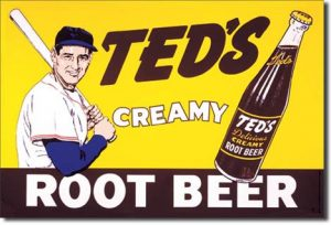 Modern, mass produced Ted Williams Root Beer sign