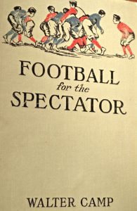 Walter Camp book Football for the Spectator